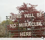 'There Will Be No Miracles Here' - Nathan Coley. Edinburgh